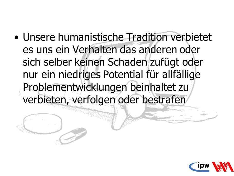 59 Unsere humanistische Tradition verbietet es uns ein Verhalten das anderen oder sich selber keinen Schaden zufügt oder nur ein niedriges Potential f