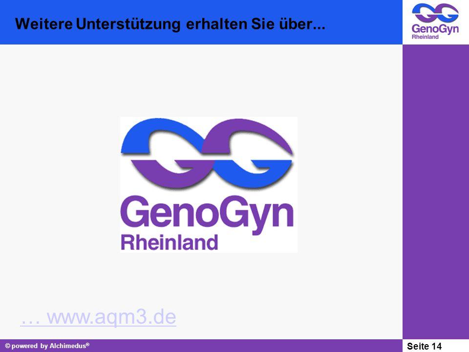 © powered by Alchimedus ® Seite 14 Weitere Unterstützung erhalten Sie über... … www.aqm3.de
