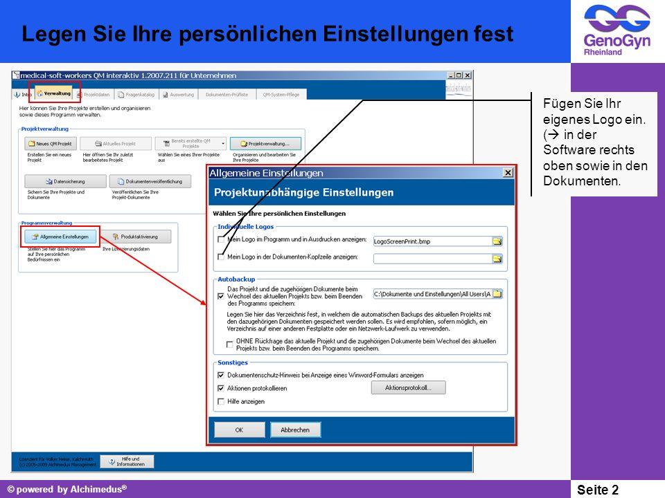 © powered by Alchimedus ® Seite 13 Letzter Schritt: Ihr Auditdokument Mit dem Auditdokument können Sie eine QM-System- Prüfung vorbereiten.