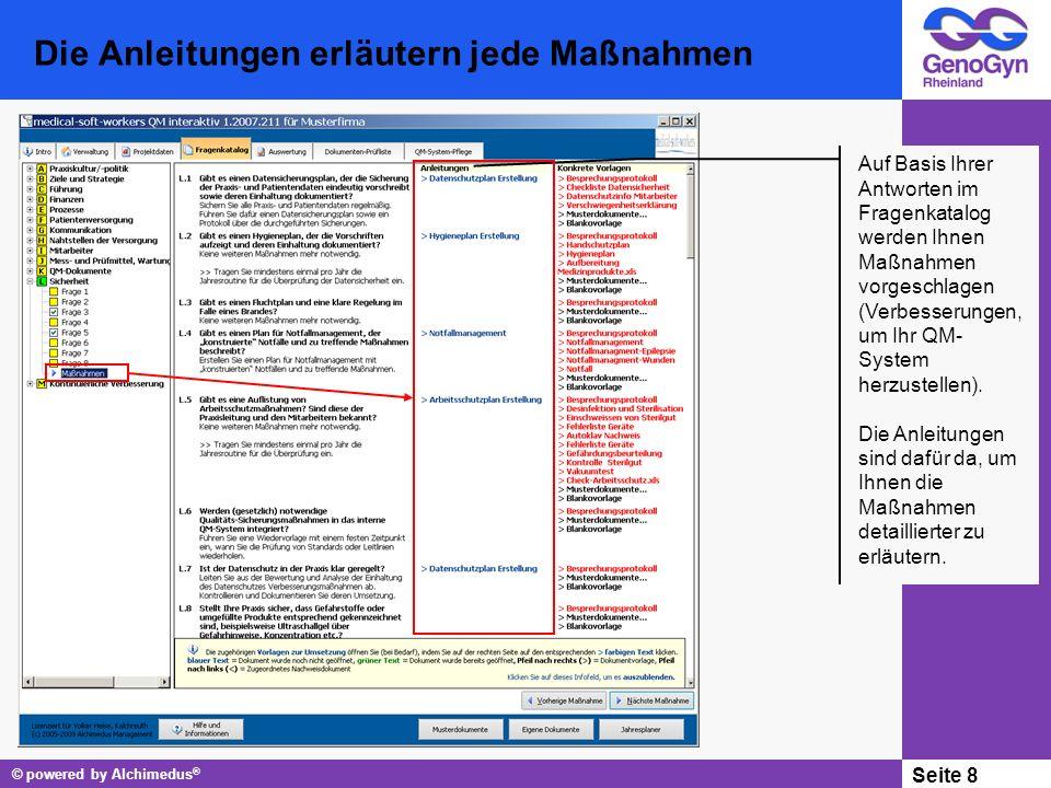 © powered by Alchimedus ® Seite 8 Die Anleitungen erläutern jede Maßnahmen Auf Basis Ihrer Antworten im Fragenkatalog werden Ihnen Maßnahmen vorgeschlagen (Verbesserungen, um Ihr QM- System herzustellen).