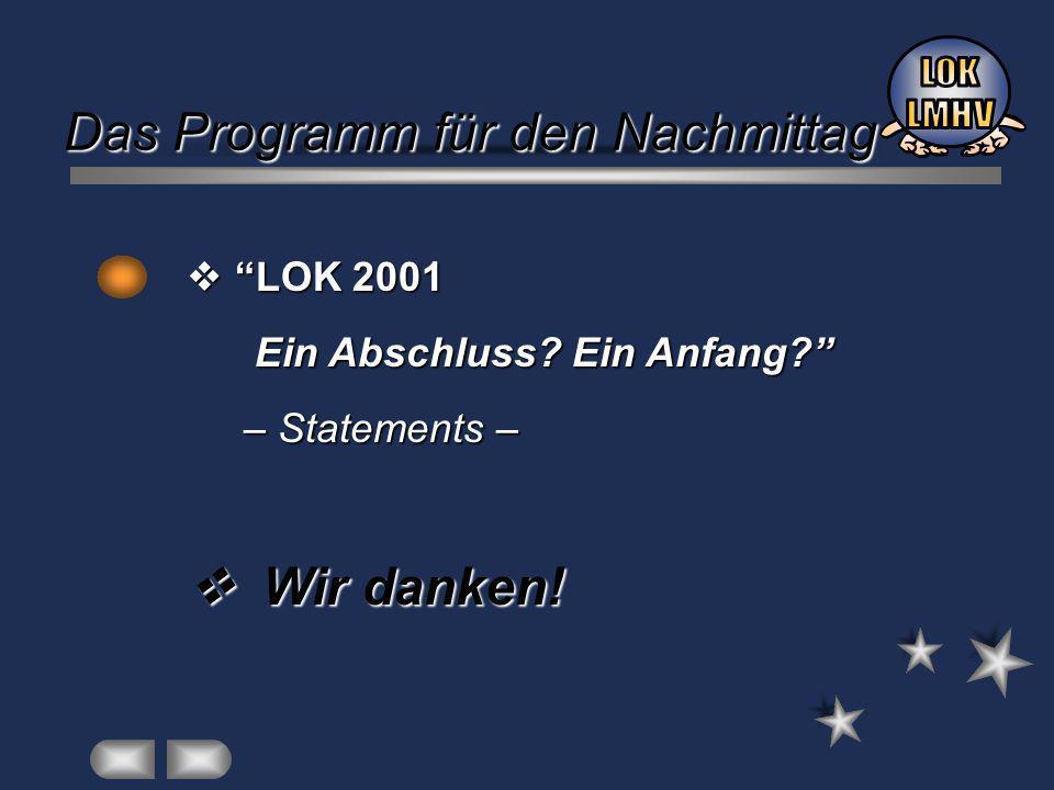 LOK 2001 LOK 2001 Ein Abschluss. Ein Anfang. Ein Abschluss.