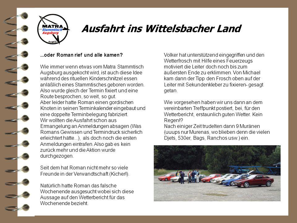 Ausfahrt ins Wittelsbacher Land...oder Roman rief und alle kamen.
