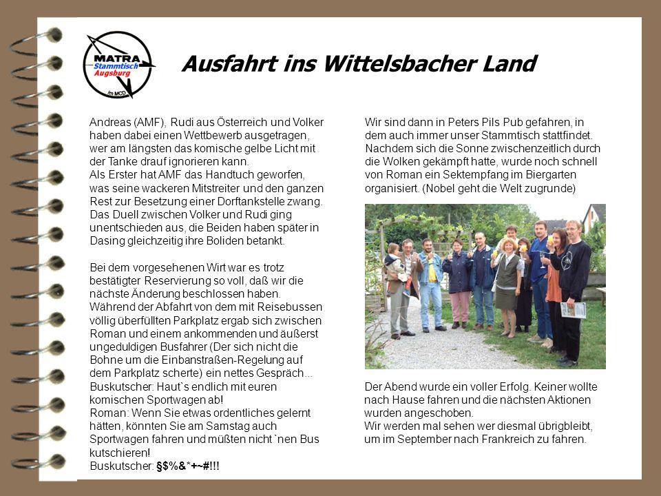 Ausfahrt ins Wittelsbacher Land Andreas (AMF), Rudi aus Österreich und Volker haben dabei einen Wettbewerb ausgetragen, wer am längsten das komische gelbe Licht mit der Tanke drauf ignorieren kann.