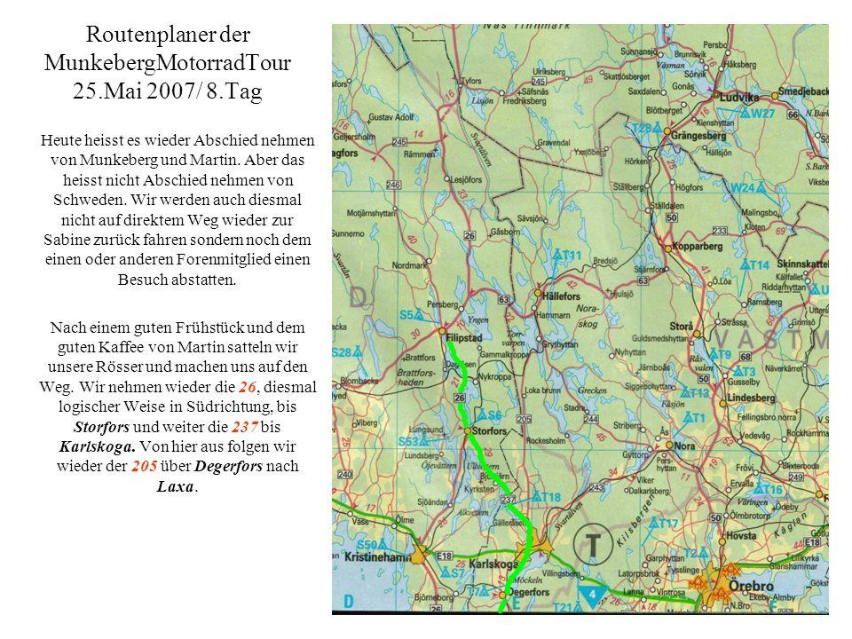 Routenplaner der MunkebergMotorradTour 25.Mai 2007/ 8.Tag Heute heisst es wieder Abschied nehmen von Munkeberg und Martin.