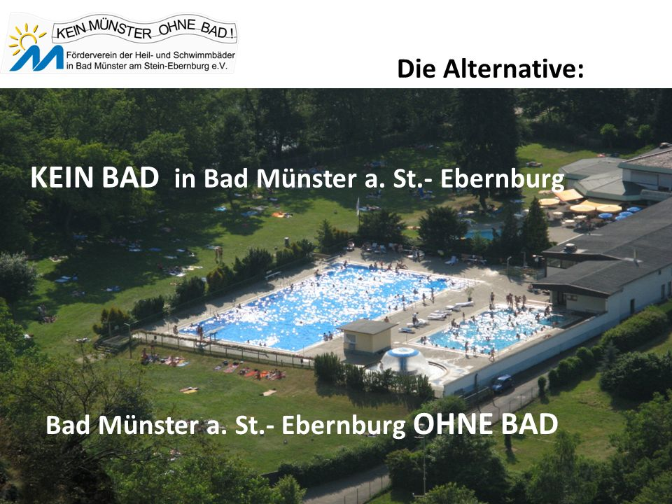 Die Alternative: KEIN BAD in Bad Münster a. St.- Ebernburg Bad Münster a. St.- Ebernburg OHNE BAD