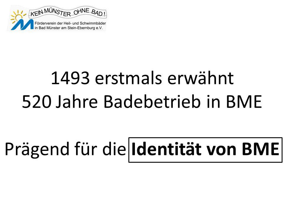 1493 erstmals erwähnt 520 Jahre Badebetrieb in BME Prägend für die Identität von BME