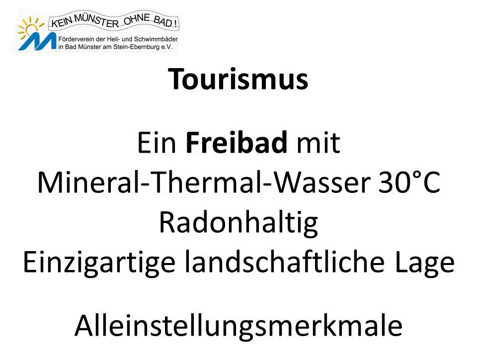 Tourismus Ein Freibad mit Mineral-Thermal-Wasser 30°C Radonhaltig Einzigartige landschaftliche Lage Alleinstellungsmerkmale