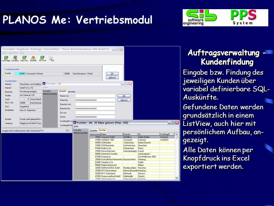PLANOS Me: Vertriebsmodul Auftragsverwaltung - Kundenfindung Eingabe bzw. Findung des jeweiligen Kunden über variabel definierbare SQL- Auskünfte. Gef