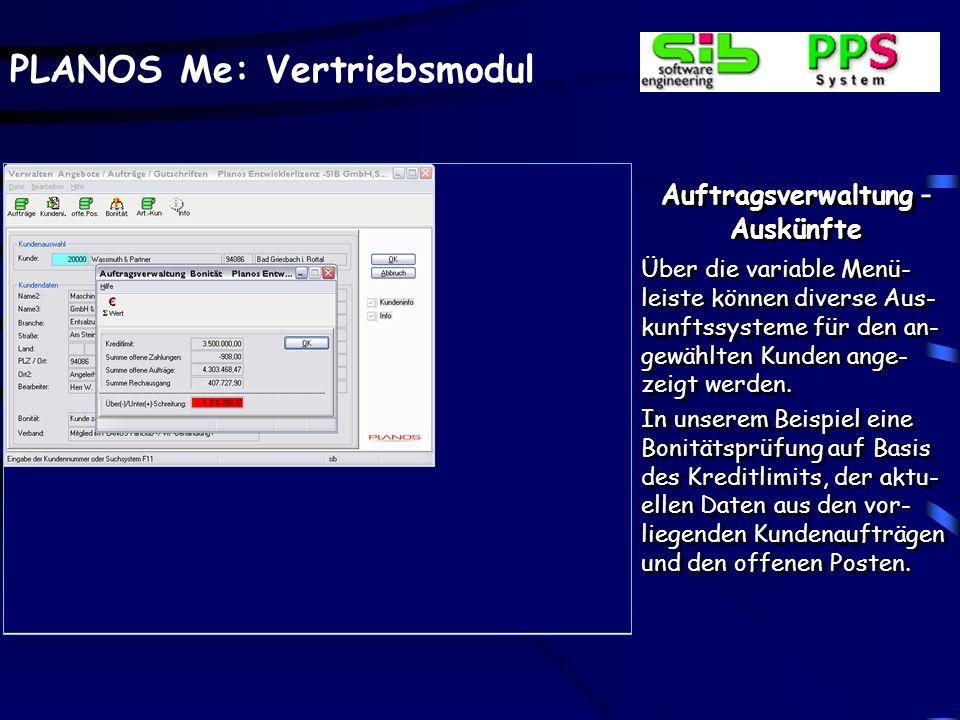 PLANOS Me: Vertriebsmodul Auftragsverwaltung - Auskünfte Über die variable Menü- leiste können diverse Aus- kunftssysteme für den an- gewählten Kunden