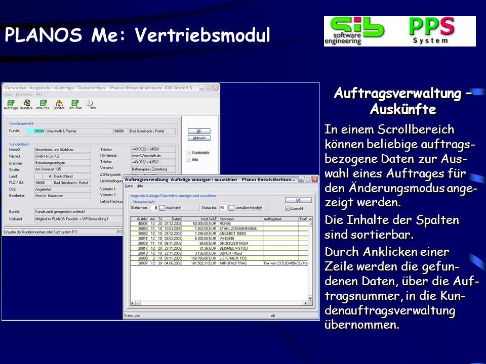 PLANOS Me: Vertriebsmodul Auftragsverwaltung – Auskünfte In einem Scrollbereich können beliebige auftrags- bezogene Daten zur Aus- wahl eines Auftrage
