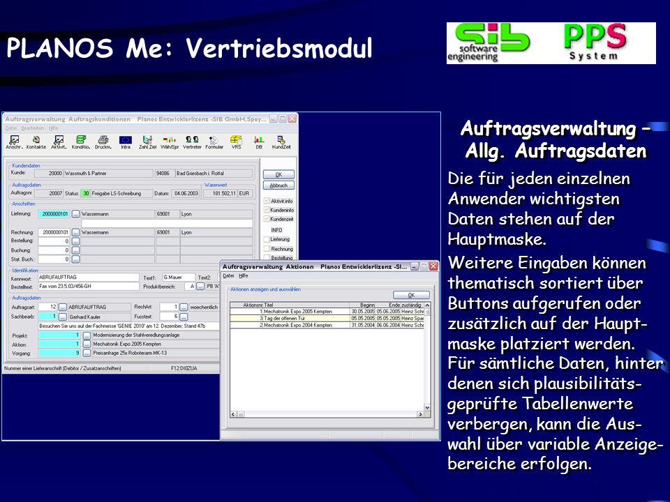 PLANOS Me: Vertriebsmodul Auftragsverwaltung – Allg. Auftragsdaten Die für jeden einzelnen Anwender wichtigsten Daten stehen auf der Hauptmaske. Weite