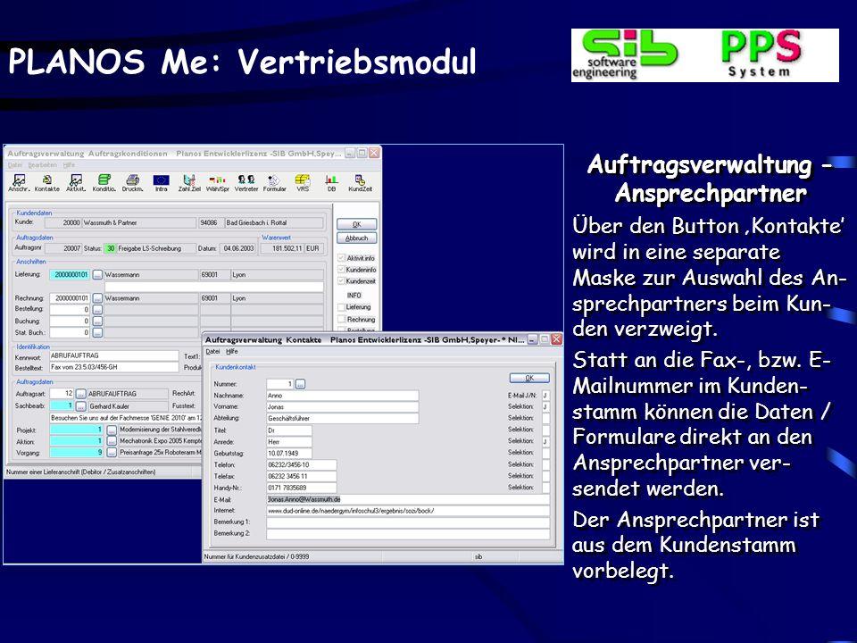 PLANOS Me: Vertriebsmodul Auftragsverwaltung - Ansprechpartner Über den Button Kontakte wird in eine separate Maske zur Auswahl des An- sprechpartners