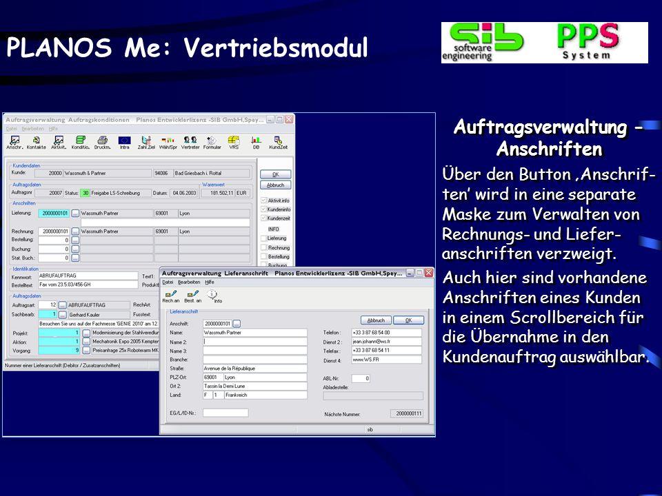 PLANOS Me: Vertriebsmodul Auftragsverwaltung - Anschriften Über den Button Anschrif- ten wird in eine separate Maske zum Verwalten von Rechnungs- und