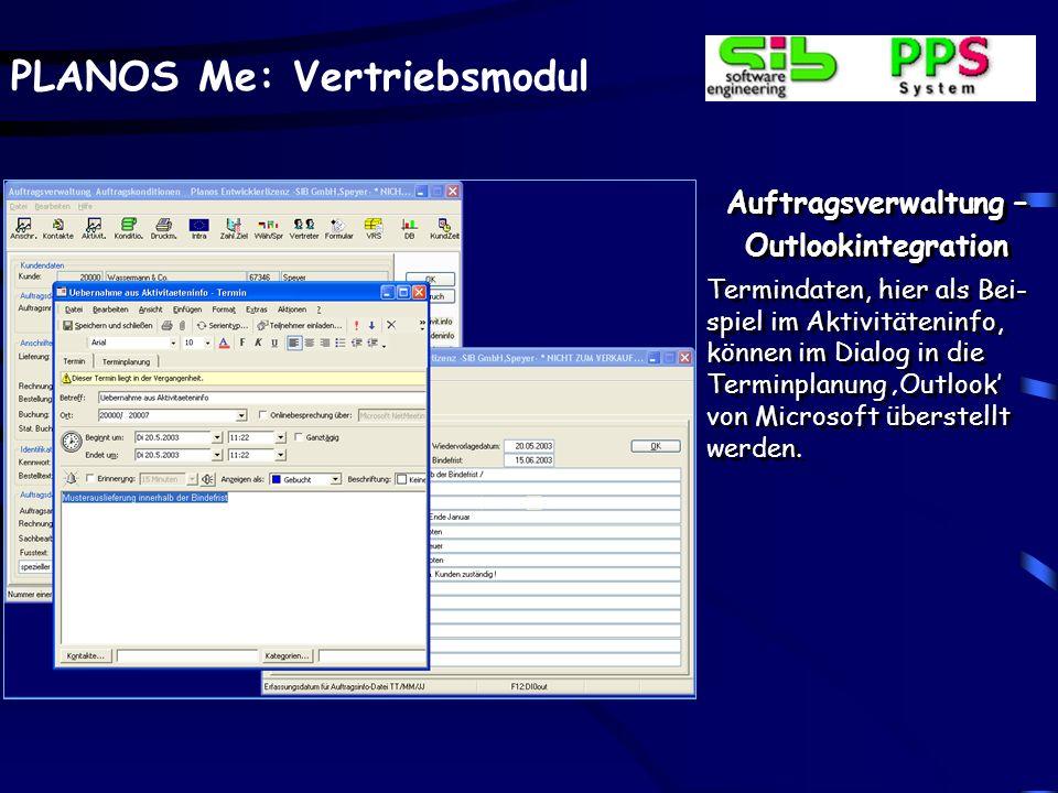 PLANOS Me: Vertriebsmodul Auftragsverwaltung – Outlookintegration Termindaten, hier als Bei- spiel im Aktivitäteninfo, können im Dialog in die Terminp