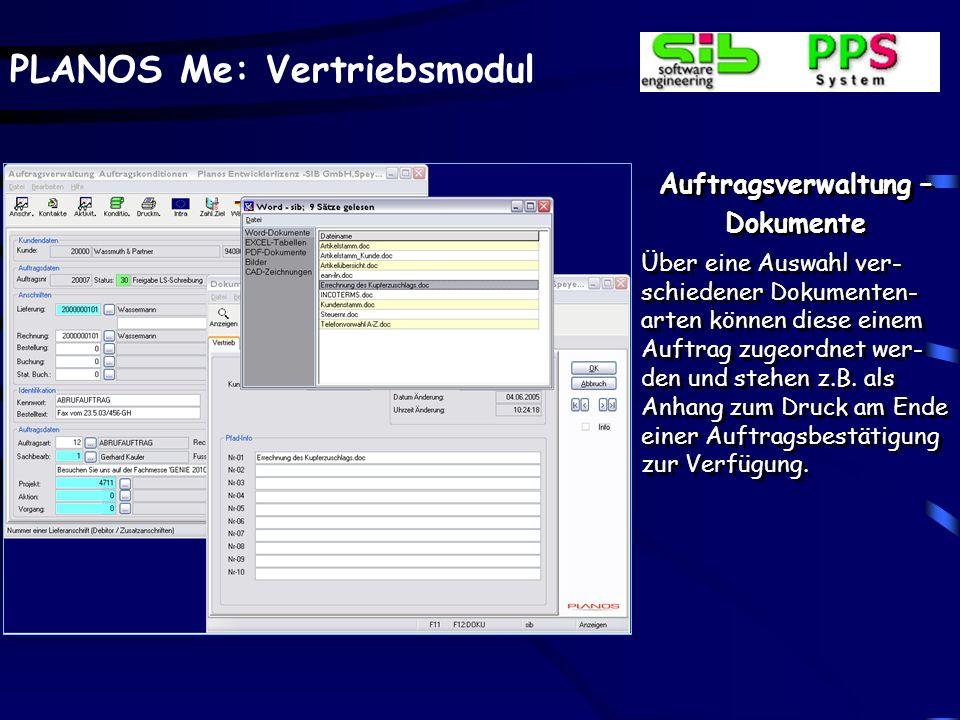 PLANOS Me: Vertriebsmodul Auftragsverwaltung – Dokumente Über eine Auswahl ver- schiedener Dokumenten- arten können diese einem Auftrag zugeordnet wer