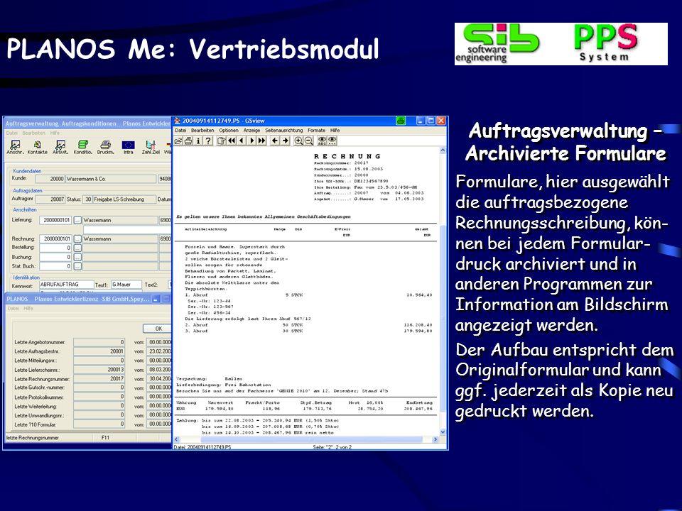 PLANOS Me: Vertriebsmodul Auftragsverwaltung – Archivierte Formulare Formulare, hier ausgewählt die auftragsbezogene Rechnungsschreibung, kön- nen bei