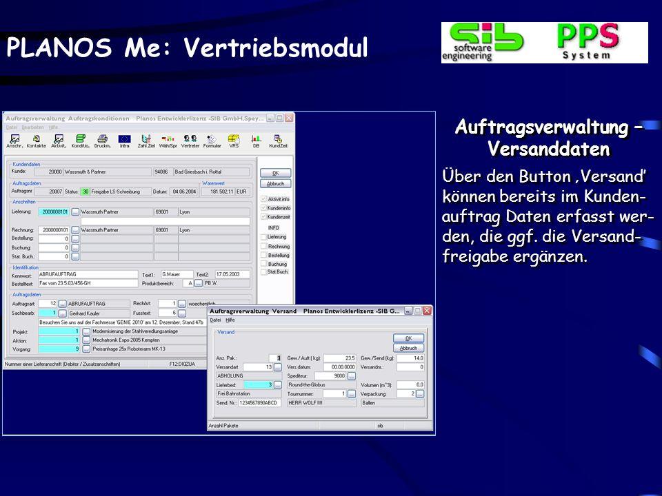 PLANOS Me: Vertriebsmodul Auftragsverwaltung – Versanddaten Über den Button Versand können bereits im Kunden- auftrag Daten erfasst wer- den, die ggf.