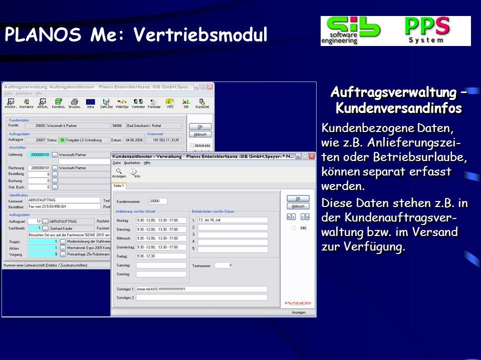 PLANOS Me: Vertriebsmodul Auftragsverwaltung – Kundenversandinfos Kundenbezogene Daten, wie z.B. Anlieferungszei- ten oder Betriebsurlaube, können sep