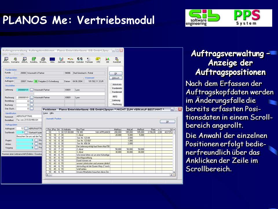 PLANOS Me: Vertriebsmodul Auftragsverwaltung – Anzeige der Auftragspositionen Nach dem Erfassen der Auftragskopfdaten werden im Änderungsfalle die ber