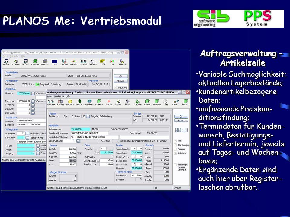 PLANOS Me: Vertriebsmodul Auftragsverwaltung – Artikelzeile Variable Suchmöglichkeit; aktuellen Lagerbestände; kundenartikelbezogene Daten; umfassende