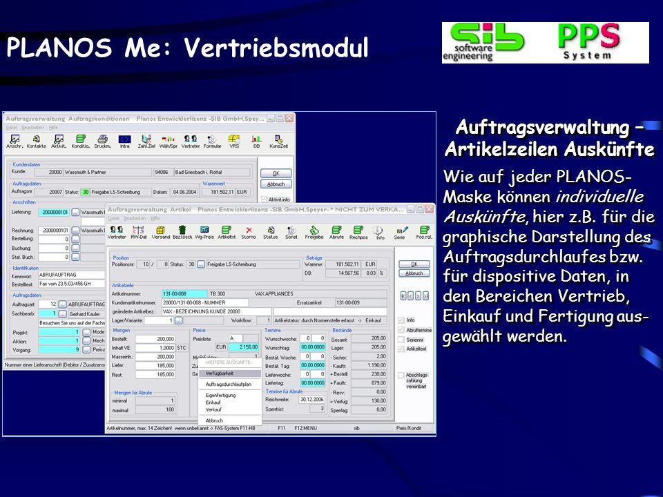 PLANOS Me: Vertriebsmodul Auftragsverwaltung – Artikelzeilen Auskünfte Wie auf jeder PLANOS- Maske können individuelle Auskünfte, hier z.B. für die gr