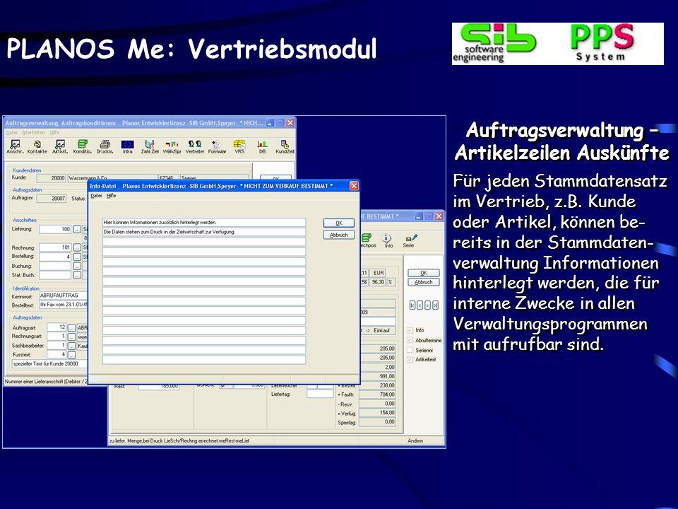 PLANOS Me: Vertriebsmodul Auftragsverwaltung – Artikelzeilen Auskünfte Für jeden Stammdatensatz im Vertrieb, z.B. Kunde oder Artikel, können be- reits