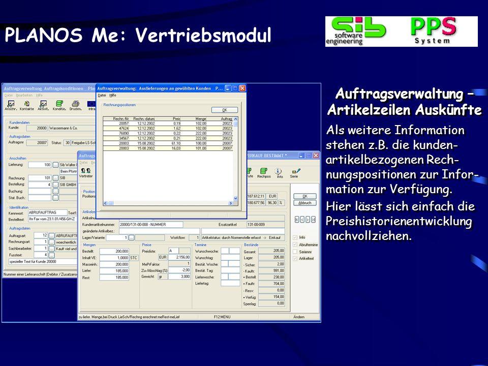PLANOS Me: Vertriebsmodul Auftragsverwaltung – Artikelzeilen Auskünfte Als weitere Information stehen z.B. die kunden- artikelbezogenen Rech- nungspos