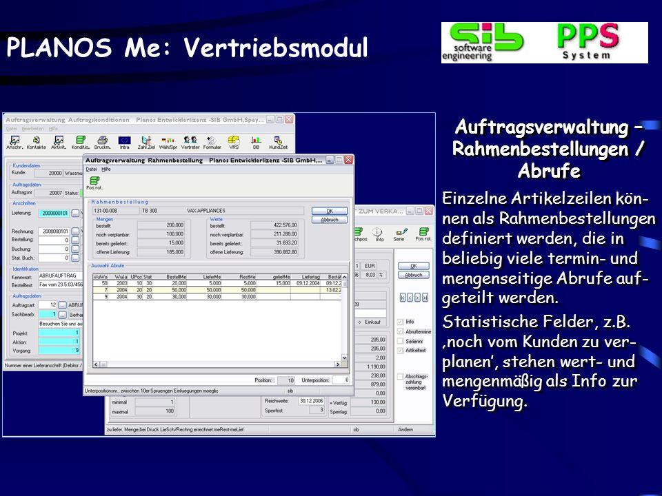 PLANOS Me: Vertriebsmodul Auftragsverwaltung – Rahmenbestellungen / Abrufe Einzelne Artikelzeilen kön- nen als Rahmenbestellungen definiert werden, di