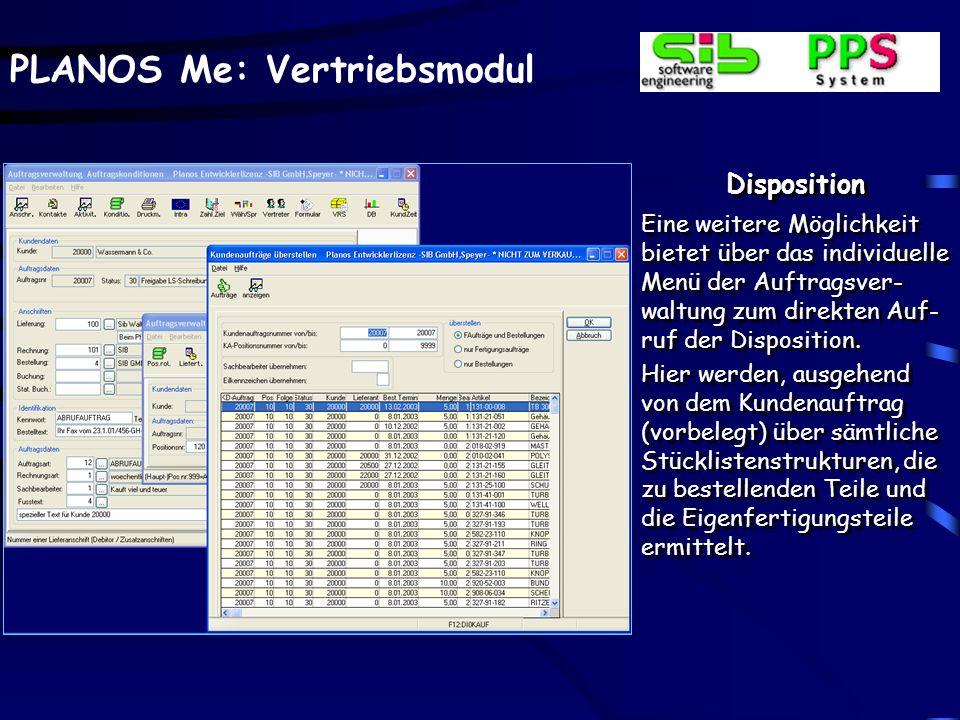 PLANOS Me: Vertriebsmodul Disposition Eine weitere Möglichkeit bietet über das individuelle Menü der Auftragsver- waltung zum direkten Auf- ruf der Di