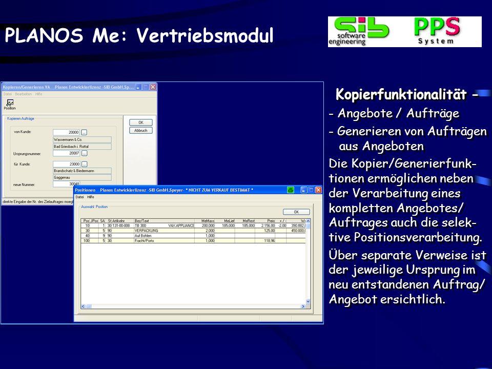 PLANOS Me: Vertriebsmodul Kopierfunktionalität - - Angebote / Aufträge - Generieren von Aufträgen aus Angeboten Die Kopier/Generierfunk- tionen ermögl