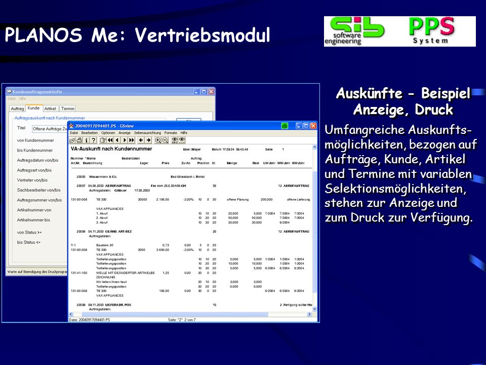 PLANOS Me: Vertriebsmodul Auskünfte - Beispiel Anzeige, Druck Umfangreiche Auskunfts- möglichkeiten, bezogen auf Aufträge, Kunde, Artikel und Termine