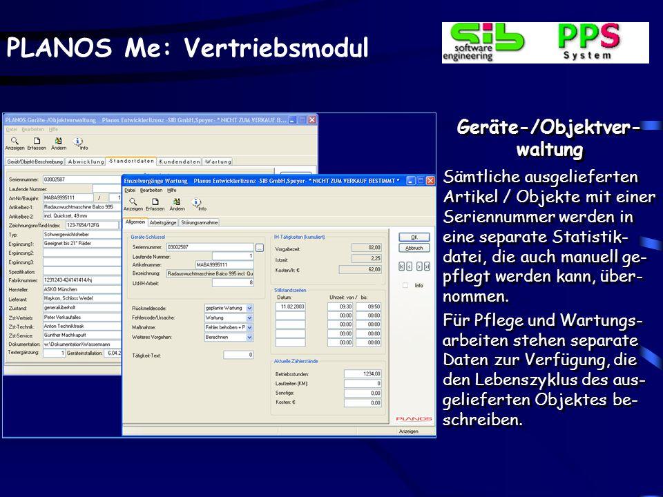 PLANOS Me: Vertriebsmodul Geräte-/Objektver- waltung Sämtliche ausgelieferten Artikel / Objekte mit einer Seriennummer werden in eine separate Statist