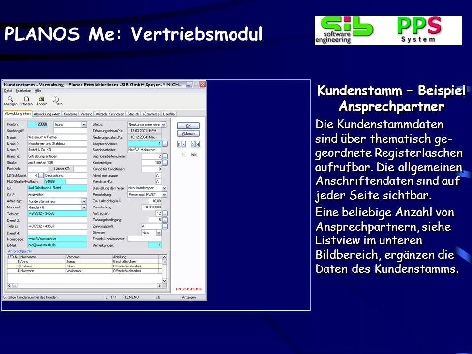 PLANOS Me: Vertriebsmodul Kundenstamm – Beispiel Ansprechpartner Die Kundenstammdaten sind über thematisch ge- geordnete Registerlaschen aufrufbar. Di