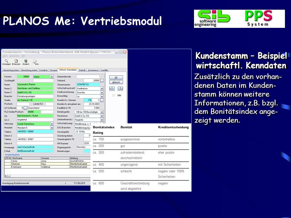 PLANOS Me: Vertriebsmodul Kundenstamm – Beispiel wirtschaftl. Kenndaten Zusätzlich zu den vorhan- denen Daten im Kunden- stamm können weitere Informat