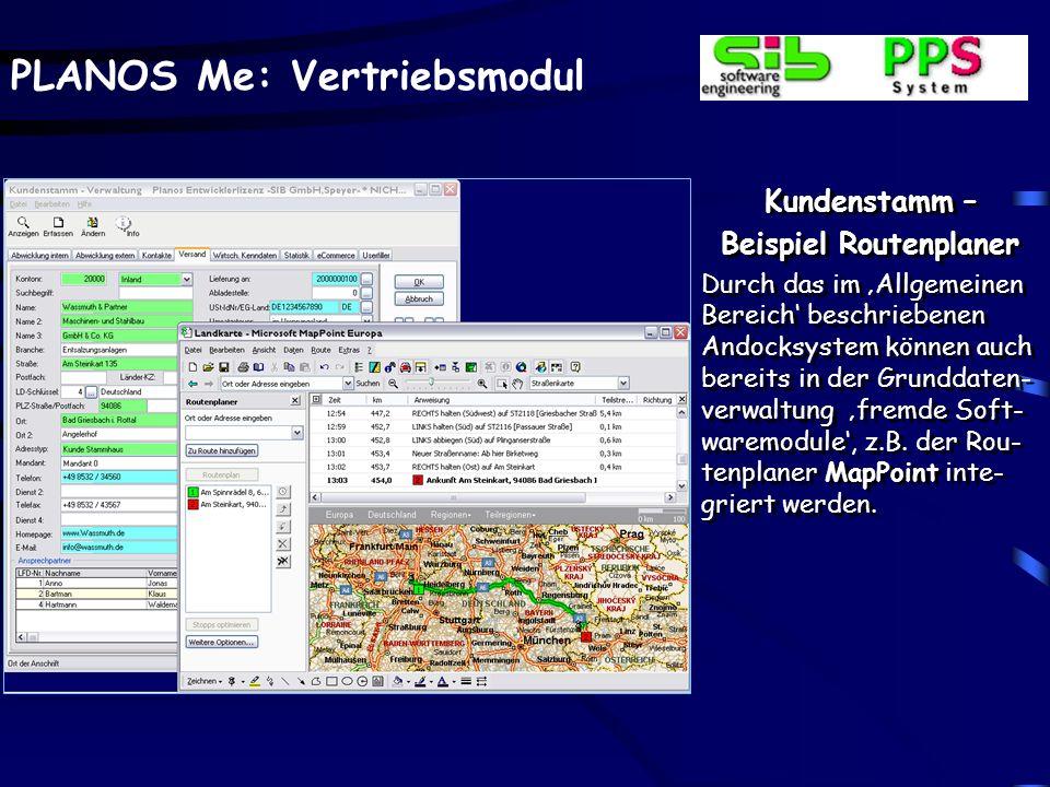 PLANOS Me: Vertriebsmodul Kundenstamm – Beispiel Routenplaner Durch das im Allgemeinen Bereich beschriebenen Andocksystem können auch bereits in der G