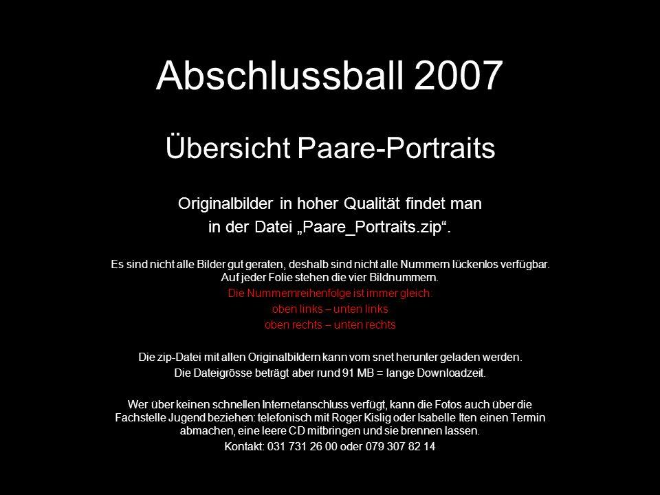 Abschlussball 2007 Übersicht Paare-Portraits Originalbilder in hoher Qualität findet man in der Datei Paare_Portraits.zip.