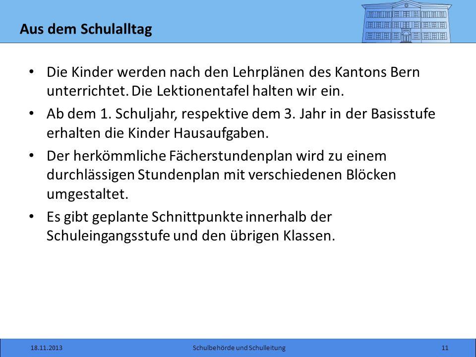 Aus dem Schulalltag Die Kinder werden nach den Lehrplänen des Kantons Bern unterrichtet.