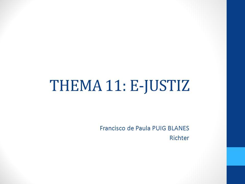 THEMA 11: E-JUSTIZ Francisco de Paula PUIG BLANES Richter