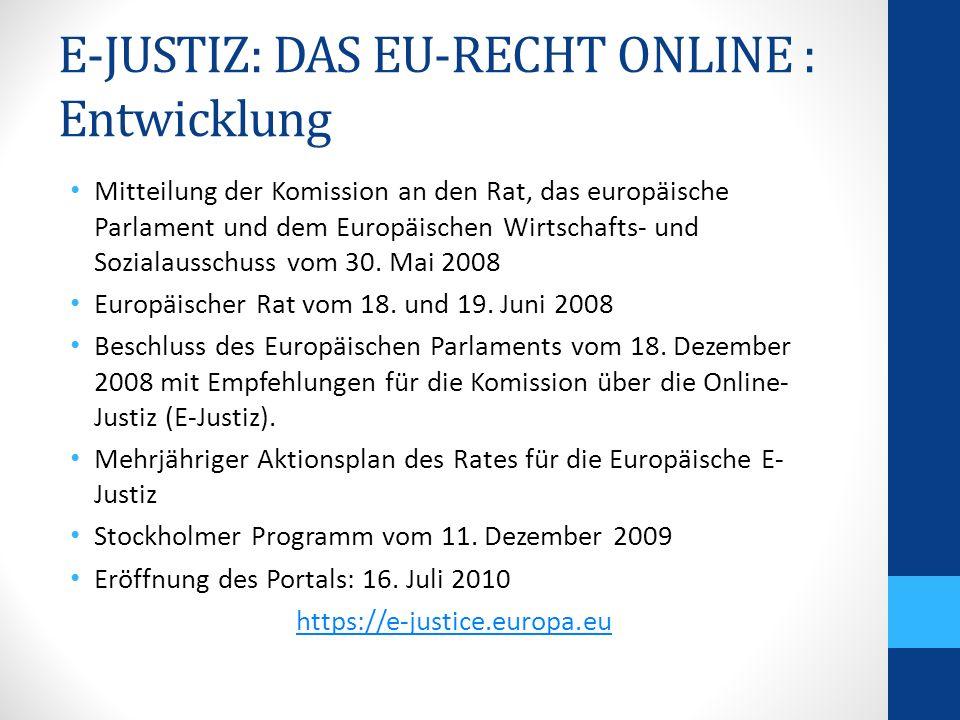 E-JUSTIZ: DAS EU-RECHT ONLINE : Entwicklung Mitteilung der Komission an den Rat, das europäische Parlament und dem Europäischen Wirtschafts- und Sozialausschuss vom 30.