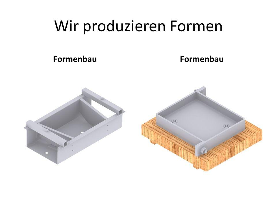 Wir produzieren Formen Formenbau