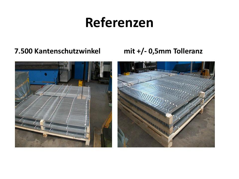 Referenzen 7.500 Kantenschutzwinkelmit +/- 0,5mm Tolleranz