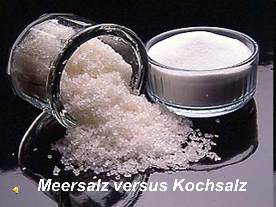 Meersalz versus Kochsalz
