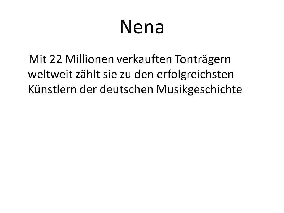 Mit 22 Millionen verkauften Tonträgern weltweit zählt sie zu den erfolgreichsten Künstlern der deutschen Musikgeschichte