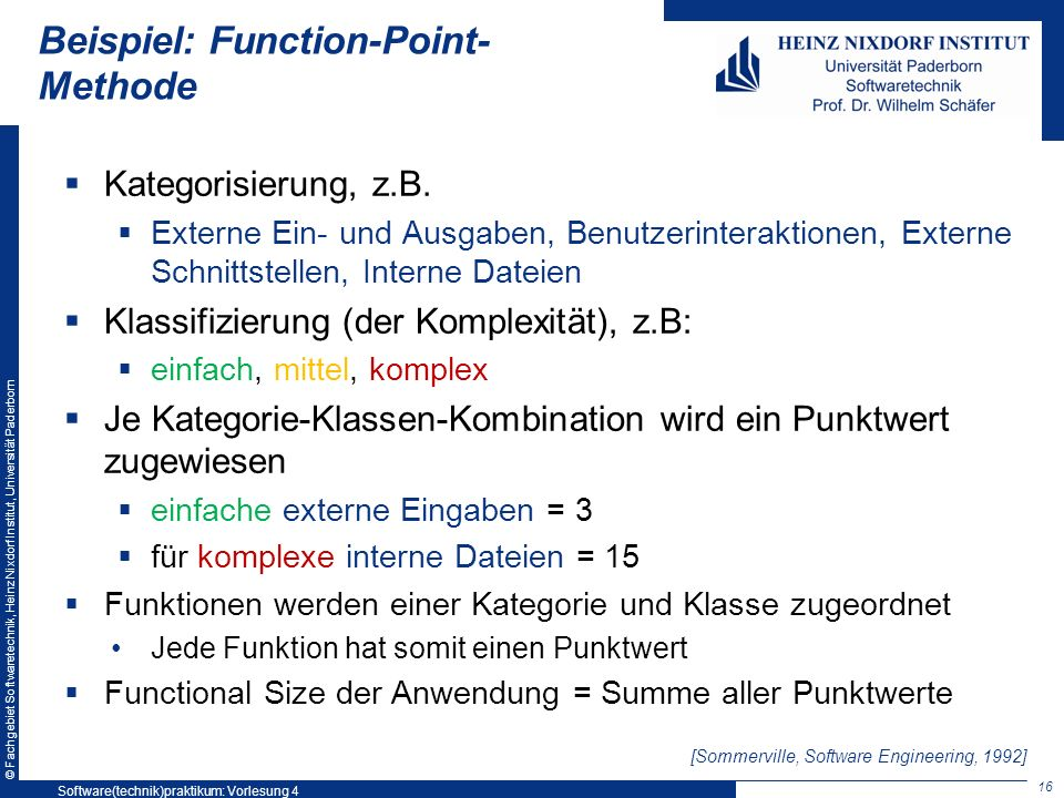 © Fachgebiet Softwaretechnik, Heinz Nixdorf Institut, Universität Paderborn Beispiel: Function-Point- Methode Kategorisierung, z.B.