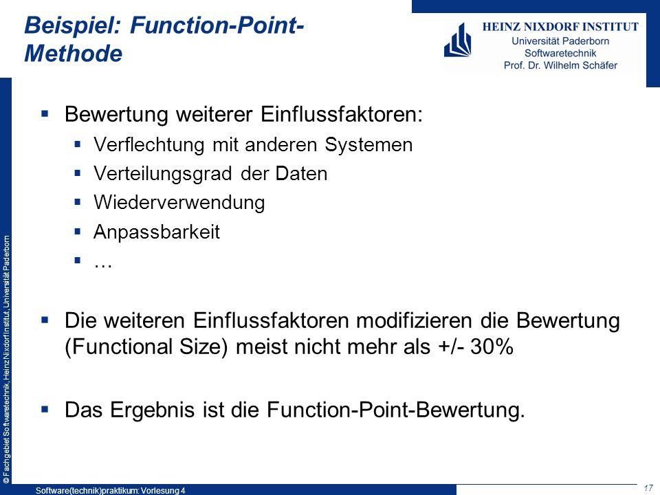 © Fachgebiet Softwaretechnik, Heinz Nixdorf Institut, Universität Paderborn Beispiel: Function-Point- Methode Bewertung weiterer Einflussfaktoren: Ver