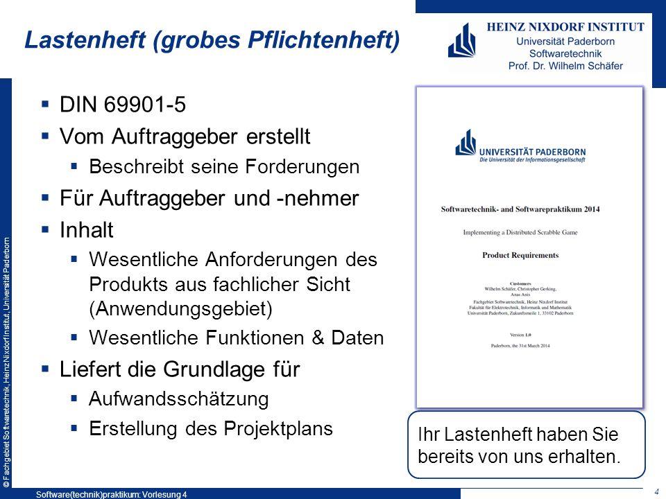 © Fachgebiet Softwaretechnik, Heinz Nixdorf Institut, Universität Paderborn Lastenheft (grobes Pflichtenheft) DIN 69901-5 Vom Auftraggeber erstellt Be