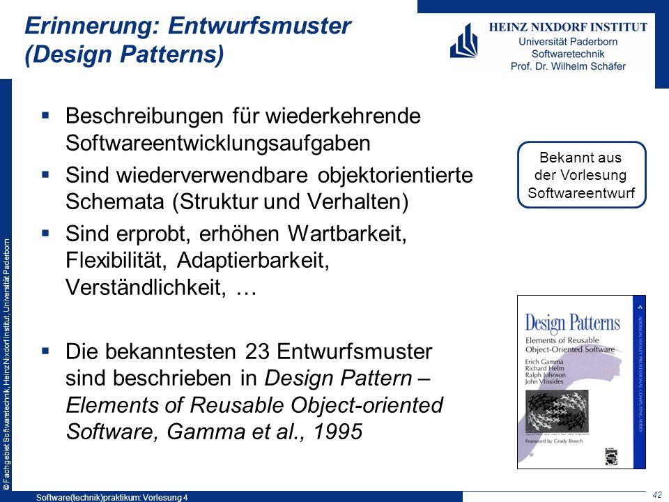 © Fachgebiet Softwaretechnik, Heinz Nixdorf Institut, Universität Paderborn Erinnerung: Entwurfsmuster (Design Patterns) Beschreibungen für wiederkehr