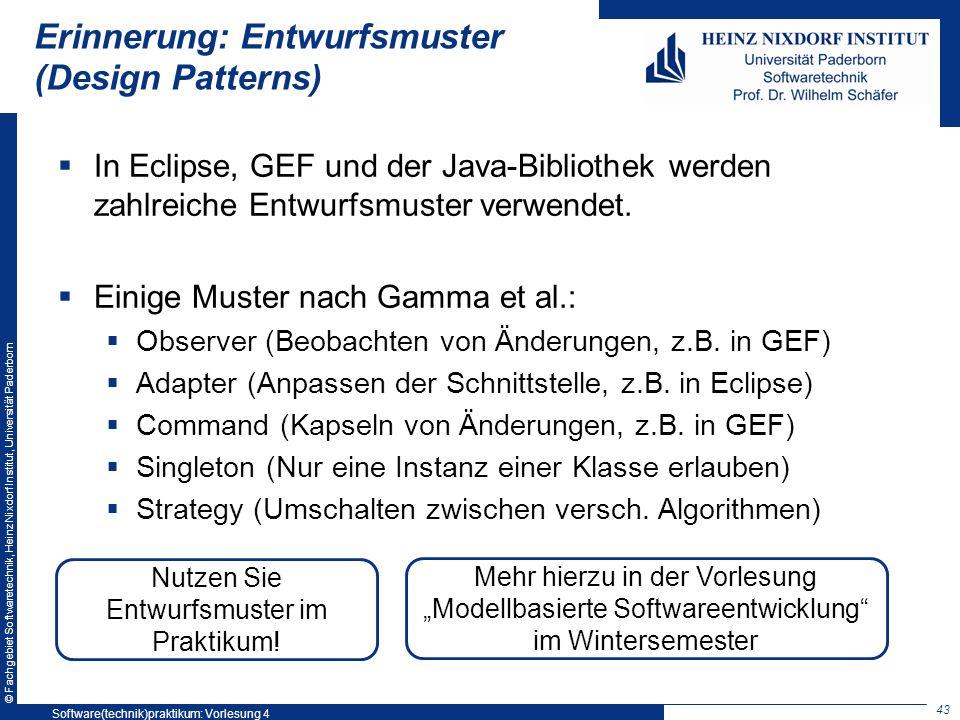 © Fachgebiet Softwaretechnik, Heinz Nixdorf Institut, Universität Paderborn Erinnerung: Entwurfsmuster (Design Patterns) In Eclipse, GEF und der Java-