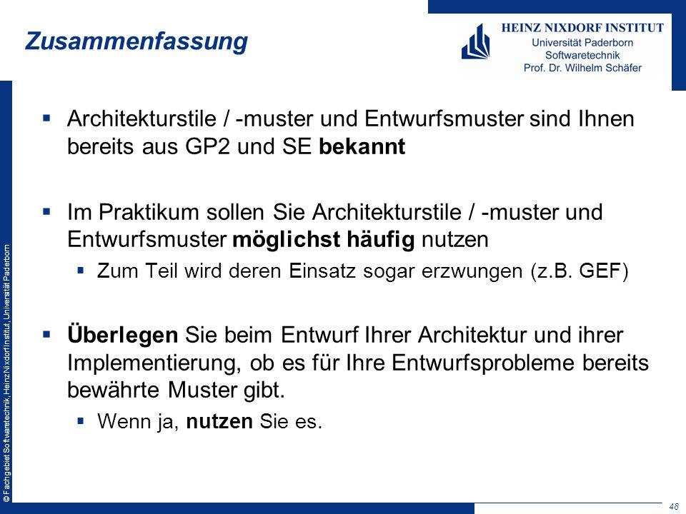 © Fachgebiet Softwaretechnik, Heinz Nixdorf Institut, Universität Paderborn Zusammenfassung Architekturstile / -muster und Entwurfsmuster sind Ihnen b