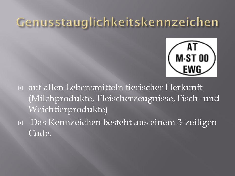 auf allen Lebensmitteln tierischer Herkunft (Milchprodukte, Fleischerzeugnisse, Fisch- und Weichtierprodukte) Das Kennzeichen besteht aus einem 3-zeiligen Code.